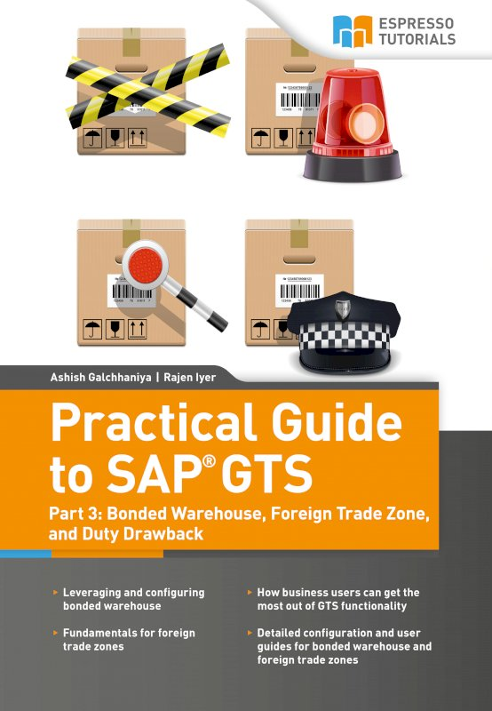 Practical Guide to SAP GTS Part 3: Bonded Warehouse, Foreign Trade Zone, and Duty Drawback