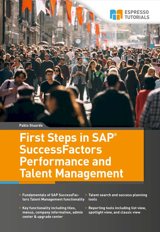 First Steps in SAP SuccessFactors – Performance and Talent Management