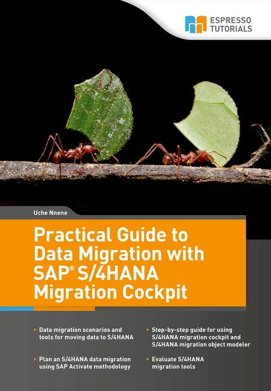 Practical Guide to Data Migration with SAP S/4HANA Migration Cockpit