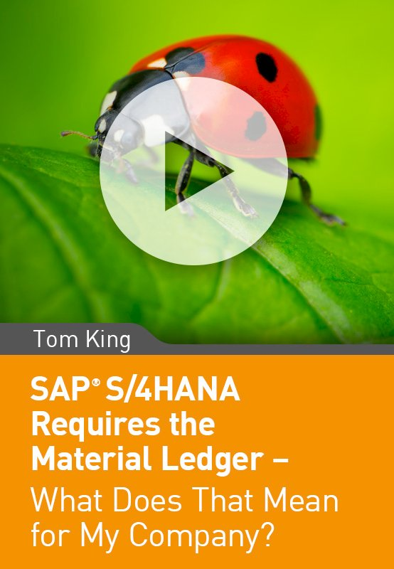 SAP S/4HANA Requires the Material Ledger – What Does That Mean for My Company?
