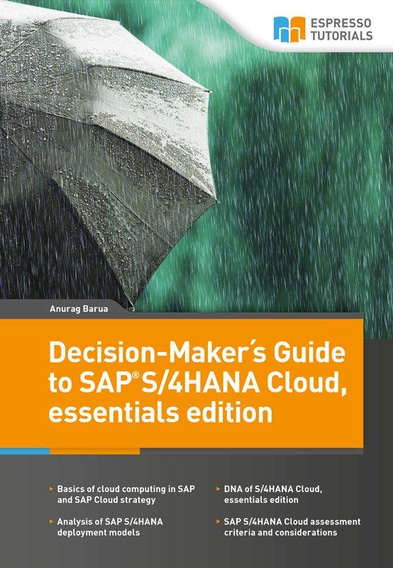 Decision-Maker´s Guide to SAP S/4HANA Cloud, essentials edition