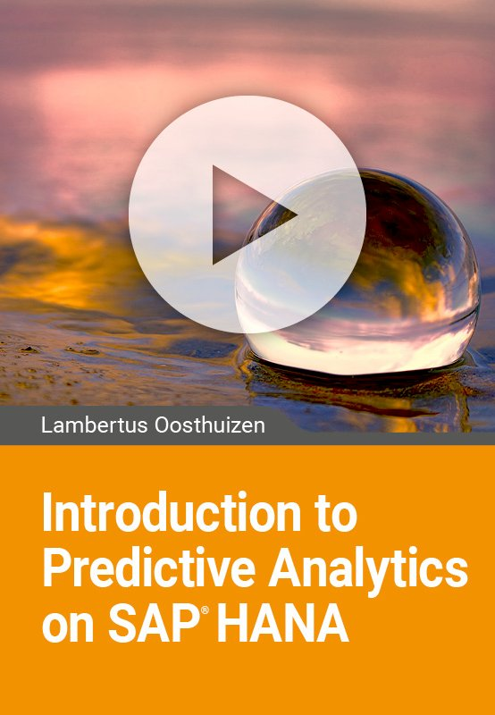 Introduction to Predictive Analytics on SAP HANA