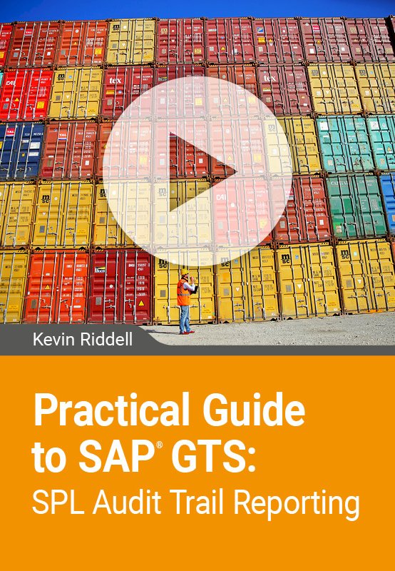 Practical Guide to SAP GTS: SPL Audit Trail Reporting