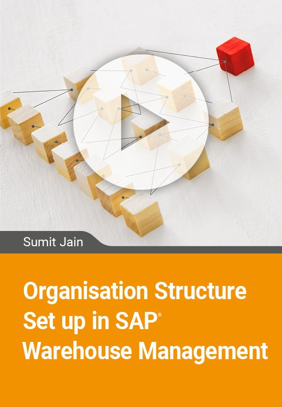 Organisation Structure Set up in SAP Warehouse Management