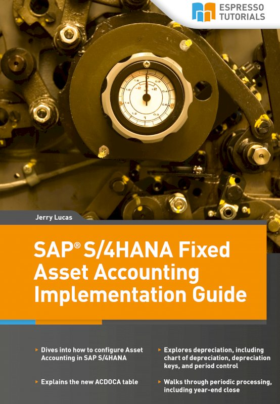 SAP S/4HANA Fixed Asset Accounting Implementation Guide