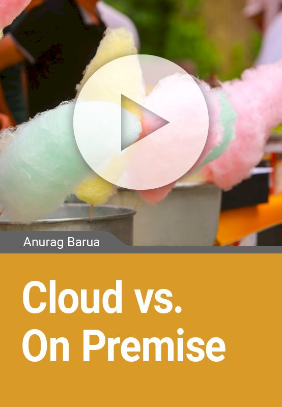 Cloud vs. On Premise