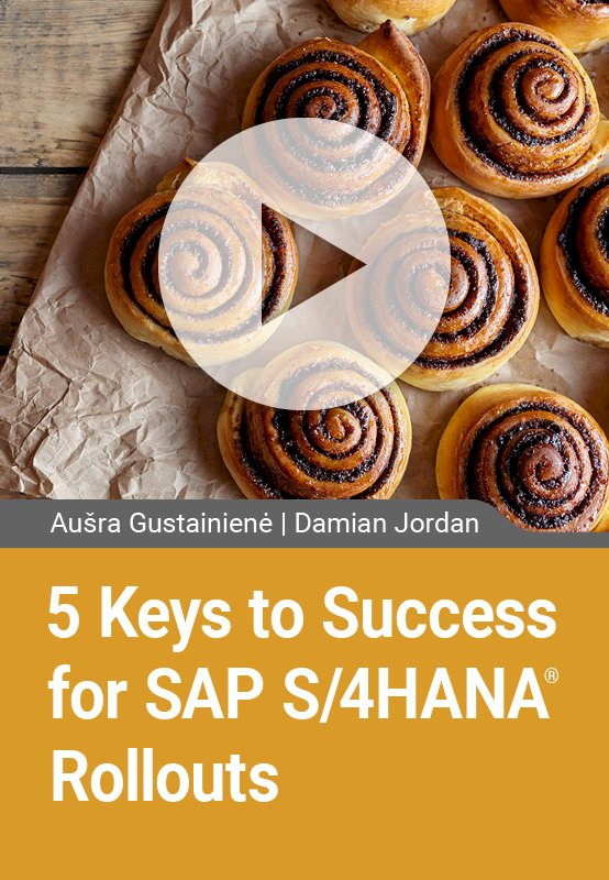 5 Keys to Success for SAP S/4HANA Rollouts