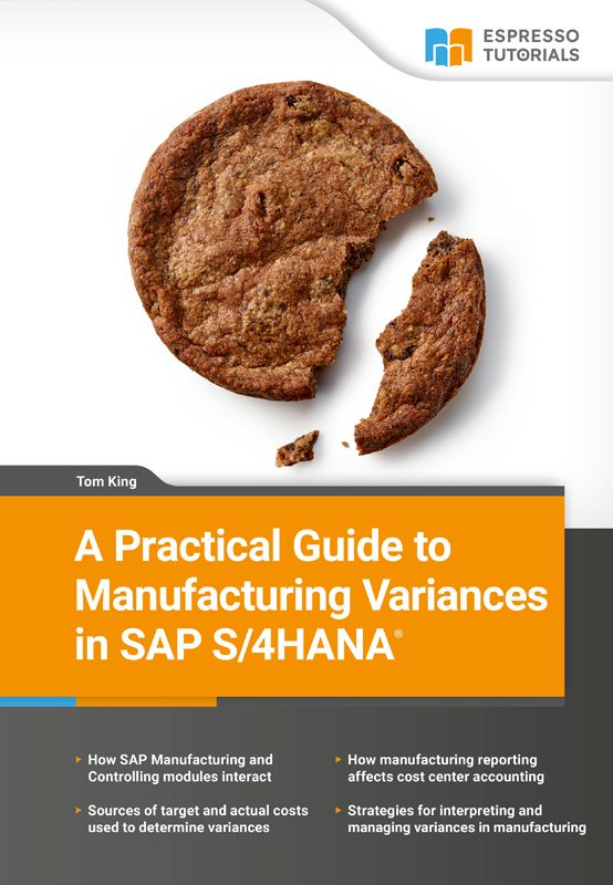 A Practical Guide to Manufacturing Variances in SAP S/4HANA